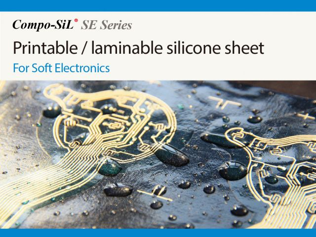Compo-SiL® SE Series : Printable / Laminable silicone sheet For Soft Electronics