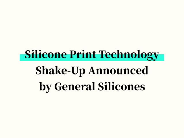 Silicone Print Technology Shake-Up Announced by General Silicones