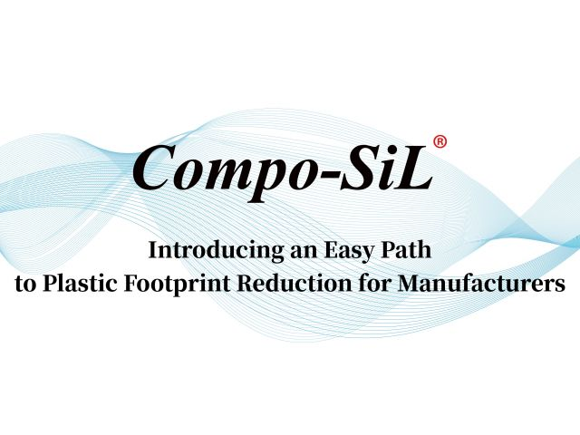 Compo-SiL® Introducing an Easy Path to Plastic Footprint Reduction for Manufacturers