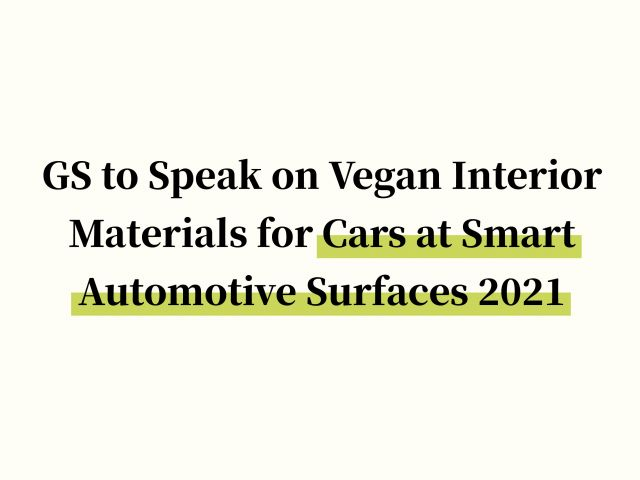 GS to Speak on Vegan Interior Materials for Cars at Smart Automotive Surfaces 2021
